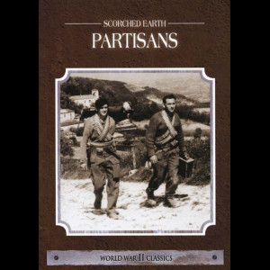 Scorched Earth - Partisans (WW2 Classics)