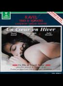 c2016 Ravel, Kantorow, Muller, Rouvier: Un Coeur En Hiver / Trio & Sonates