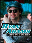 Ryan Adams: Live In Jamaica - Music In High Places