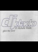 c3042 DJ Dado vs Michelle Weeks: Give Me Love