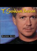 c3591 T. Graham Brown: Super Hits