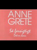 c4681 Anne Grete: Så Forsigtigt / Det Er Ham