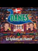 c5383 2 Danes: Gi' Lykken En Chance