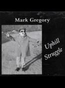 c5515 Mark Gregory: Uphill Struggle
