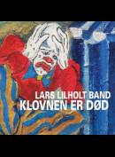 c5672 Lars Lilholt Band: Klovnen Er Død (Single)
