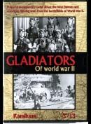 Gladiators Of World War II 3: Kamikaze