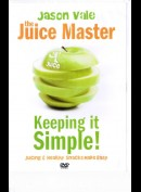 The Juice Master - Keeping It Simple
