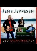 c6088 Jens Jeppesen: Er Vi Oven Vande Nu?