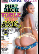 10258 Evasive Angles: Phat Back Table Top Asses