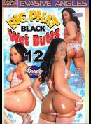 10393 Evasive Angles: Big Phat Black Wet Butts 12