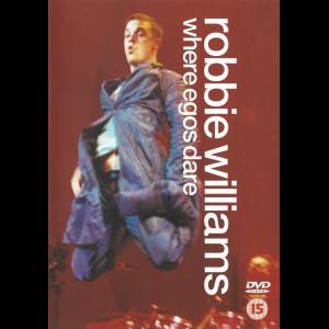 Robbie Williams: Where Egos Dare - Live
