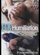 13949 POV Humiliation Our Little Slut