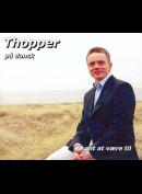 c7065 Thopper På Dansk: Skønt At Være Til