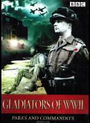 Gladiators Of WW II - Paras And Commandos