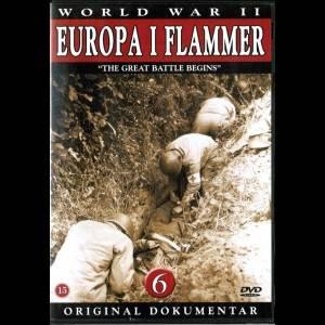 Europa I Flammer 6: Det Store Slag Begynder