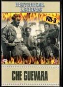Historical Legends: Che Guevara Vol. 3