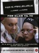 Piger På Prøveløsladelse: For Klam Til TV