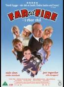 Far Til Fire: I Stor Stil