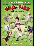 Far Til Fire: På Hjemmebane