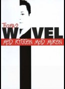Thomas Wivel: Med Ryggen Mod Muren