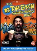 Tom Green: Subway Monkee Hour