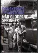 Danskernes Egen Historie: Dansk Industri 2: Når Gløderne Springer