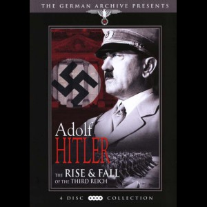 Adolf Hitler: The Rise & Fall Of The Third Reich  -  4 disc