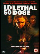 LD 50: Lethal Dose