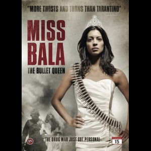 Miss Bala The Bullet Queen