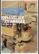 Danskernes Egen Historie: Oplevelser Fra Amager