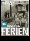 Danskernes Egne Historier: 10 Udvalgte Historier Om Ferien