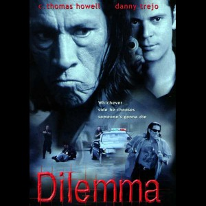 Dilemma (1997) (C. Thomas Howell)