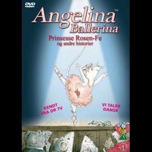 Angelina Ballerina 1: Prinsesse Rosen-Fe Og Andre Historier