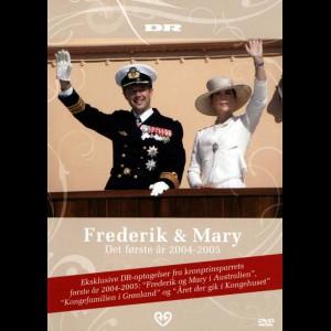 Frederik & Mary: Det Første År 2004-2005