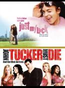 Just My Luck & John Tucker Must Die