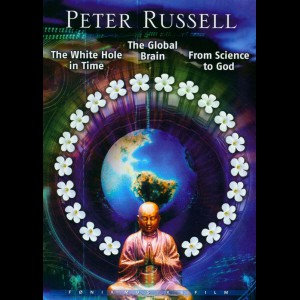 Peter Russell: The White Hole in Time...