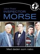 Insp. Morse 8,4 - Med døden som Nabo