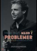 Mikael Wulff: Mand i problemer