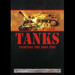 Killer Tanks Fighting The Iron Fist (WW2 Classics)  -  2 disc
