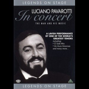 Legends On Stage: Luciano Pavarotti - In Concert