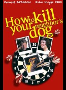 How To Kill Your Neighbours Dog