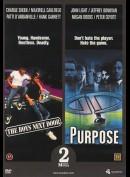 The Boys Next Door / Purpose