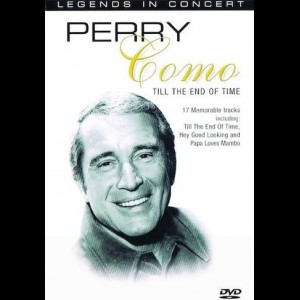 Legends In Concert: Perry Como - Till The End Of Time
