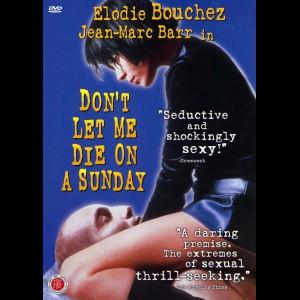 Den Lille Død (Dont let me die on a Sunday)