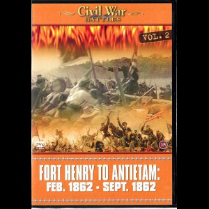 Civil War Battles - Volume 2: Fort Henry To Antietam