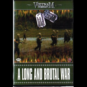 Vietnam Combat: A Long And Brutal War