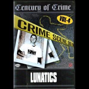 Century Of Crime: Lunatics