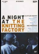 A Night At The Knitting Factory