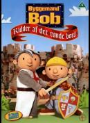 Byggemand Bob: Ridder Af Det Runde Bord