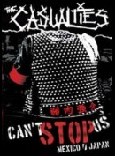 The Casualties: Cant Stop Us: Mexico/Japan